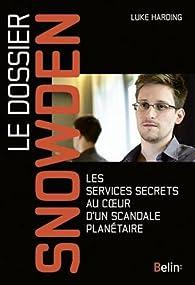 Le dossier Snowden : Les services secrets au coeur d'un scandale planétaire par Luke Harding