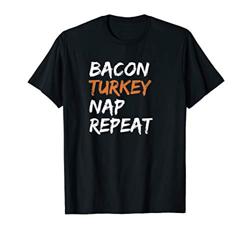 Funny Bacon Turkey Nap Repeat Thanksgiving Bacon Lover Gift T-Shirt