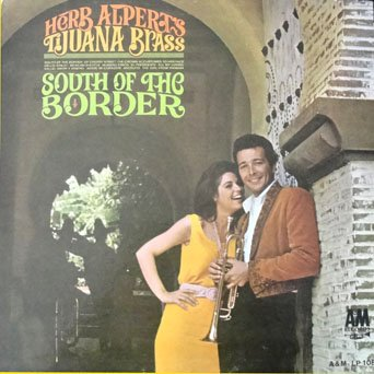 Herb Alpert's Tijuana Brass - South Of The Border