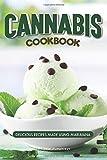 Cannabis Cookbook: Delicious Recipes Made Using Marijuana