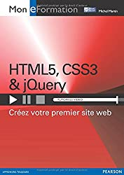 HTML5, CSS3 & jQuery: Créez votre premier site web