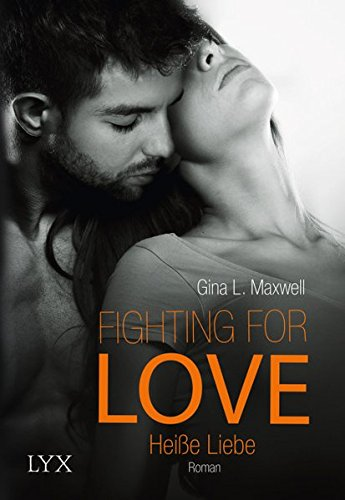Fighting for Love - Heiße Liebe (Fighting-for-Love-Reihe, Band 2)