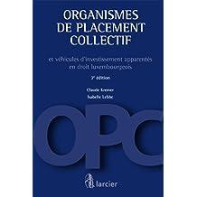 Organismes de placement collectif: et véhicules d'investissement apparentés en droit luxembourgeois (ELSB.HC.LARC.FR) (French Edition)