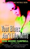 Your Blues Ain't Like Mine: A Novel, Bebe Moore Campbell, 0345401123