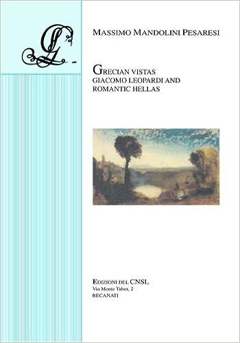 Colecciones de libros electrónicos de RSC Grecian Vistas: Giacomo Leopardi and Romantic Hellas 1478156619 by Massimo Mandolini Pesaresi (Literatura española) PDF
