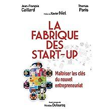 La Fabrique des start-up: Maîtriser les clés du nouvel entrepreneuriat (VILLAGE MONDIAL) (French Edition)