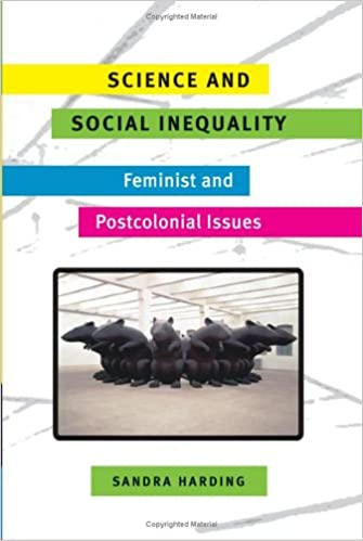 Science and Social Inequality: Feminist and Postcolonial Issues (Race and Gender in Science)