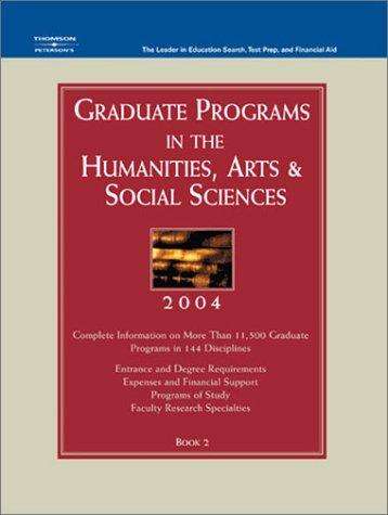 Grad Guides Book 2:Hum/Arts/Soc Sci 2004 (Peterson's Graduate Programs in the Humanities, Arts & Social Sciences)
