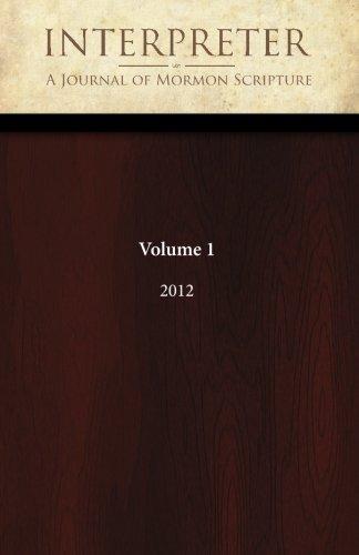 Interpreter: A Journal of Mormon Scripture, Volume 1 (2012)