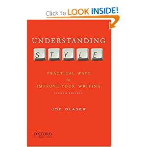 Understanding Style: Practical Ways to Improve Your Writing Joseph Glaser