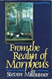 From the Realm of Morpheus, Steven Millhauser, 0688065015