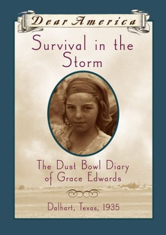 Survival in the Storm: The Dust Bowl Diary of Grace Edwards, Dalhart, Texas 1935 (Dear America Series)