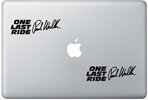 Paul Walker One Last Ride ArcDecals78602446 Set Of Two (2x) , Decal , Sticker , Laptop , Ipad , Car , Truck