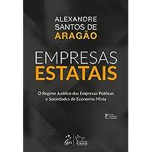 Empresas Estatais - O regime jurídico das empresas públicas e sociedades de economia mista