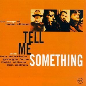 Mose allison tell me something