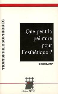 Que peut la peinture pour l'esthétique ? par Gilbert Kieffer