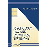 Psychology, Law and Eyewitness Testimony (Wiley Series in The Psychology of Crime, Policing and Law)