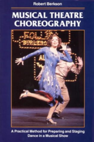 Musical Theatre Choreography: Practical Method for Preparing and Staging Dance (Stage & (Popular Dance Costumes)