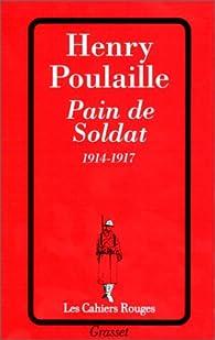 Pain de soldat, 1914-1917 par Henry Poulaille