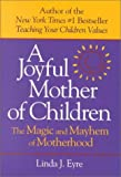 img - for Joyful Mother of Children: The Magic and Mayhem of Motherhood book / textbook / text book