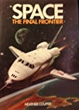Space, the Final Frontier, Heather Couper, 0517305615