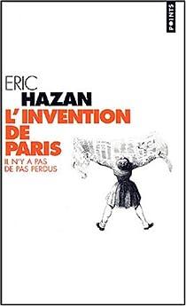 L'Invention de Paris : Il n'y a pas de pas perdus par Hazan