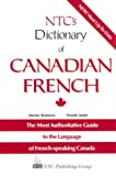 NTC's Dictionary of Canadian French (Language - French) (English and French Edition)