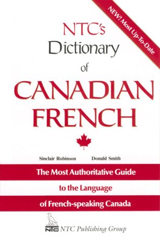 NTC's Dictionary of Canadian French (Language - French) (English and French Edition) by Brand: NTC Publishing Group