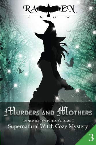 Natural Snow - Murders and Mothers: Supernatural Witch Cozy Mystery (Lainswich Witches) (Volume 3)