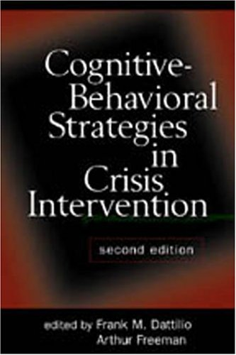 Cognitive-Behavioral Strategies in Crisis Intervention, Second Edition