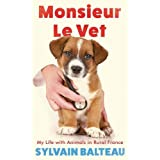 Monsieur Le Vet: My Life with Animals in Rural France