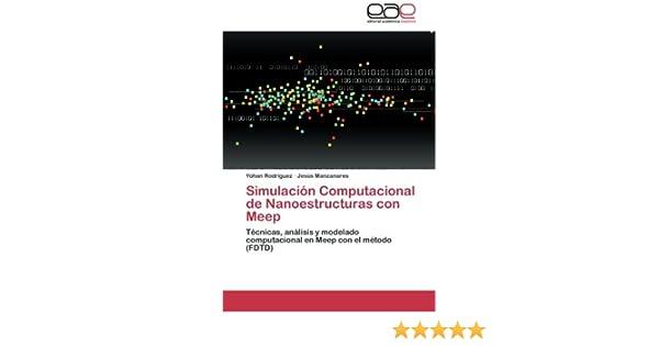 Simulacion Computacional de Nanoestructuras Con Meep: Amazon.es ...
