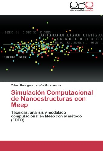 Descargar Libro Simulacion Computacional De Nanoestructuras Con Meep Rodriguez Yohan