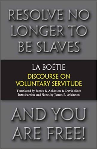 Discourse On Voluntary Servitude Hackett Classics Kindle