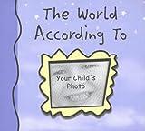 The World According to My Child