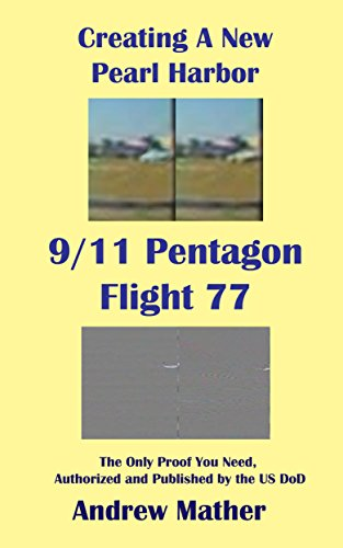 9/11 Pentagon Flight 77: Creating a New Pearl Harbor: The only proof you need, authorized and published by the US DoD