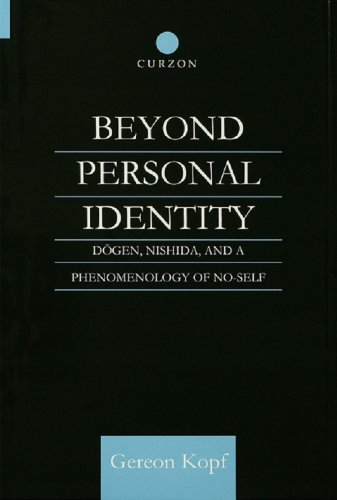 Download Beyond Personal Identity: Dogen, Nishida, and a Phenomenology of No-Self (Routledge Studies in Asian Religion) Pdf