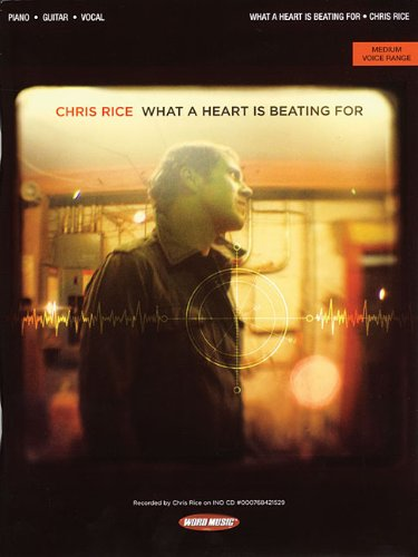 Chris Music Word Rice (Chris Rice - What a Heart Is Beating For)