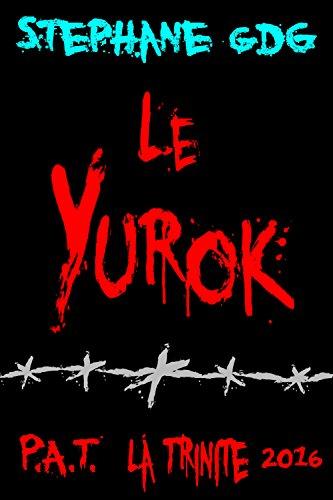 Le Yurok: histoire d'horreur (P.A.T - La Trinité 2016) (French Edition)