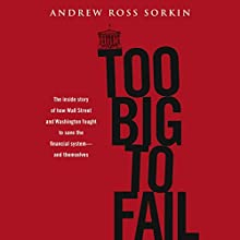 Too Big to Fail  Audiobook by Andrew Ross Sorkin Narrated by William Hughes