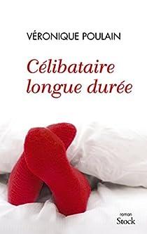 Célibataire Longue Durée Véronique Poulain Babelio