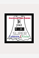 Be Your Type of Super: Facilitator's Guide Paperback