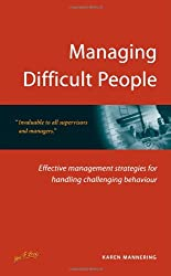 Managing Difficult People: 2nd edition