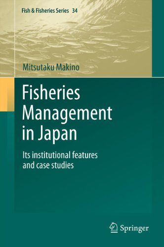 Download Fisheries Management in Japan: Its institutional features and case studies: 34 (Fish & Fisheries Series) Pdf