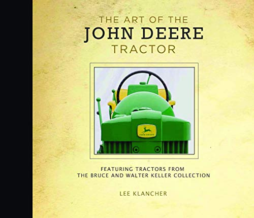 - The Art of the John Deere Tractor: Featuring Tractors from the Walter and Bruce Keller Collection
