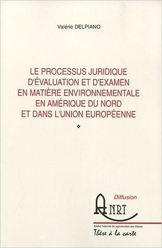 Ebooks à télécharger cz Le processus juridique d'évaluation et d'examen en matière environnementale en Amérique du Nord et dans l'Union Européenne 2729537333 PDF MOBI by Valérie Delpiano
