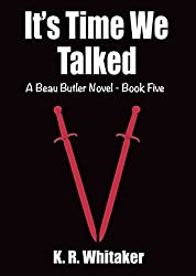 It's Time We Talked - A Beau Butler Novel - Book Five