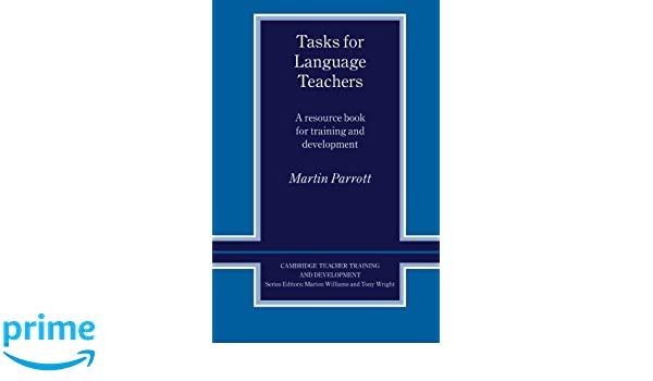 Amazon tasks for language teachers a resource book for amazon tasks for language teachers a resource book for training and development cambridge teacher training and development 9780521426664 martin fandeluxe Choice Image