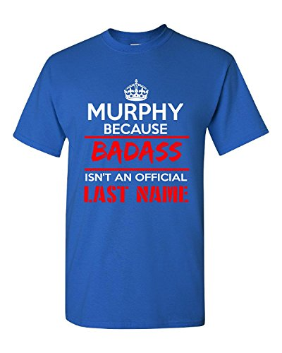 murphy-because-badass-isnt-an-official-last-name-funny-adult-shirt-l-royal