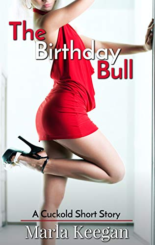 The Birthday Bull: A Cuckold Short Story
